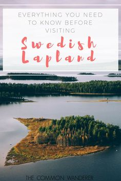 From fika and wild natural beauty, to Sami culture and outdoor activities - here's everything you need to know before you visit Swedish Lapland // Swedish Lapland | Sweden | Arctic Sweden | things to know before going to Swedish Lapland | Understanding Swedish Lapland | what to know about Swedish Lapland | #sweden #swedishlapland #lapland #arctic