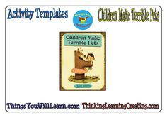 Creative activities for Children Make Terrible Pets by Peter Brown. Best Pets For Kids, Cool Pets, Teaching Kids, Kids Learning, Teaching Resources, Low Maintenance Pets, Picture Story Books, Getting A Kitten, Easy Pets