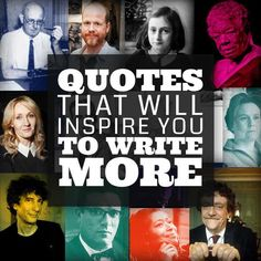 Writing Tips|24 Quotes That Will Inspire You To Write More|Source:Imgur.com|-Wow, These are some wonderful and inspirational quotes from some very famous and infamous writers.