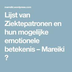 Lijst van Ziektepatronen en hun mogelijke emotionele betekenis – Mareiki ॐ