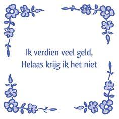 Tegeltjeswijsheid.nl - een uniek presentje - Ik verdien veel geld
