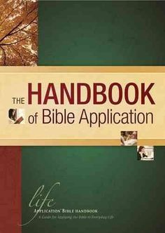 The Handbook of Bible Application (Life Application Reference)