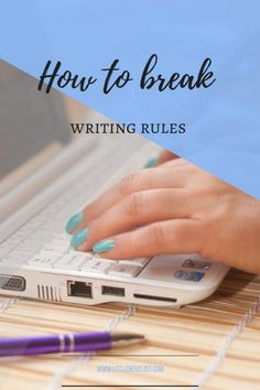 How to break writing rules — Little Novelist Writing Resources, Writing A Book, Writing Tips, Character Creation, Space Crafts, About Me Blog, Writers, Authors, Learning