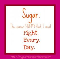 Sugar = the unseen enemy.  Post via http://myjourneytoauthenticity.com