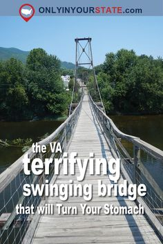 Travel | Virginia | Swinging Bridges | Bridges | Amazing Places | Places To Visit | US Travel