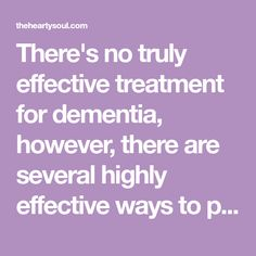 There's no truly effective treatment for dementia, however, there are several highly effective ways to prevent it.Try these 9 dementia prevention habits now