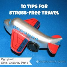 Make your family vacation easier with 10 tips for stress-free travel. How to fly with a baby, infant, toddler or kid. Flying with Small Children: Part 1