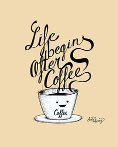 life begins after coffee - Pesquisa Google