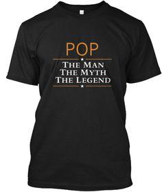 6f0aaeaf55c7d Pops The Man The Myth The Legend T Shirt Black T-Shirt Front The Man