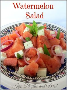 Ivy, Phyllis and Me!: WATERMELON, FETA CHEESE, RED ONION AND MINT SALAD