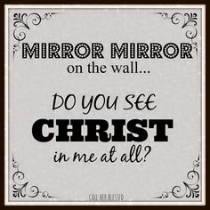 Call Her Blessed: Do you see Christ in me?