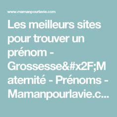 Les meilleurs sites pour trouver un prénom - Grossesse/Maternité - Prénoms  - Mamanpourlavie.com