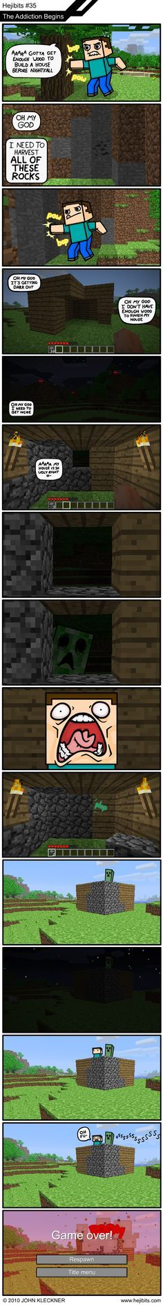 The minecraft addiction begins