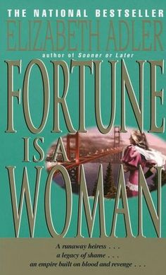 Fortune Is a Woman - this is the first book I read by author Elizabeth Adler, I loved it and have been hooked since