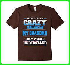 Mens Funny Family Shirt People say I'm crazy if they met GRANDMA Small Brown - Relatives and family shirts (*Amazon Partner-Link)