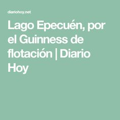 Lago Epecuén, por el Guinness de flotación  | Diario Hoy