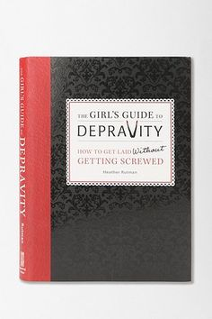 The Girl's Guide To Depravity By Heather Rutman - Hilarious.