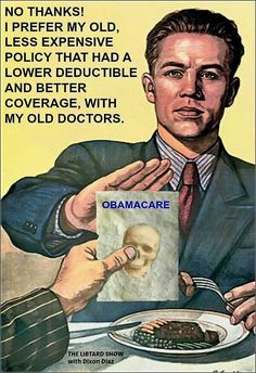 Truth.........and slowly the American people are finding out that they were LIED to regarding glorious Obamacare.