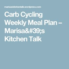 Carb Cycling Weekly...