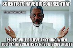 Unless of course it goes against their preconceived beliefs, then they'll resist at all costs. 9/11 anyone?