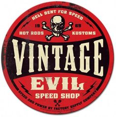 From the Factory Supply Company licensed collection, this Vintage Evil red skull round metal sign measures 28 inches by 28 inches and weighs in at 7 lb(s). This round metal sign is hand made in the USA using heavy gauge american steel and a process Garage Signs, Garage Art, Vintage Metal Signs, Vintage Walls, Cafe Logos, Rat Fink, Ex Machina, Old Signs, Royal Enfield