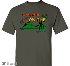 Check out Take A Walk On The quiet side fundraiser t-shirt. Buy one & share it to help support the campaign!