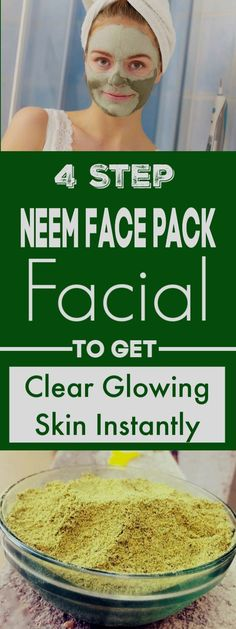 4 Step Neem Face Pack Facial To Get Clear Glowing Skin Instantly Scar Removal Cream, Skin Tag Removal, Get Rid Of Blackheads, Pimples, Beauty Tips With Honey, How To Grow Eyebrows, How To Lighten Hair, Oily Skin, Glowing Skin