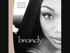 """Brandy - Never Say Never TRACK LISTING 1.""""Never Say Never Intro""""  2.""""Angel in Disguise"""" (featuring Joe)  3.""""The Boy Is Mine"""" (with Monica)  4.""""Learn the Hard Way""""  5.""""Almost Doesn't Count""""  6.""""Top of the World"""" (featuring Mase) 7.""""U Don't Know Me (Like U Used To)"""" 8.""""Never Say Never""""  9.""""Truthfully""""  10.""""Have You Ever?""""  11.""""Put That on Everything"""" 12.""""In the Car: The Phone Call"""" (Interlude)  13.""""Happy""""  14.""""One Voice""""  15.""""Tomorrow""""  16.""""(Everything I Do) I Do It for You"""""""