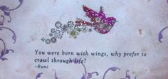 You were born with wings, why prefer to crawl through life? --Rumi from byebyebirdiedecor.etsy.com