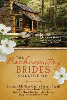 Eight Century Women Seek Love on Colonial America's Frontier by Angela K Couch, Debra E Marvin, Shannon McNear, Gabrielle Meyer. Hudson Taylor, Jennifer Hudson, Historical Romance Novels, Historical Fiction, Books To Read, My Books, Colonial America, Book Authors, Brides
