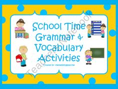 School Time Grammar & Vocabulary Activities product from TheDabblingSpeechie on TeachersNotebook.com