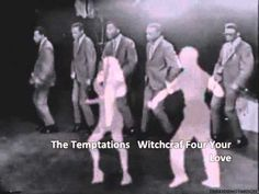 The Temptations -   Witchcraf Four Your Love