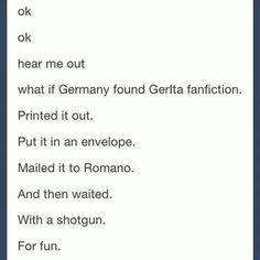 I would be there with Romano just laughing and watching the scene play out