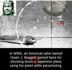 wow cool facts coolfacts interesting owenjbaggett wwii legend shotdown shot a japanese aircraft with a pistol hitting pilot inthehead while parachuting legendary savage sick awesome themoreyouknow soldiers veterans warhero soldier You Funny, Really Funny, Funny Jokes, All In One App, The More You Know, Weird Facts, Fun Facts, Random Facts, Funny Images