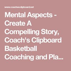 Basketball Coaching Mental Aspects - Create A Compelling Story, Coach's Clipboard Basketball Coaching and Playbook Basketball Coach, Girls Basketball, Clipboard, Coaching, Drills, Create, Training, Paper Holders, Women's Basketball