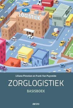Zorglogistiek : basisboek -  Pintelon, Liliane -  plaats 601.5 # Organisatie gezondheidszorg