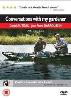 Conversations With My Gardener is a soft easy going French film. Daniel Auteuil is brilliant as ever & so is Jean -Pierre Darrousssin.