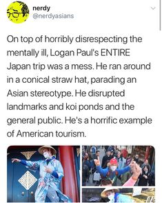 He is disgusting. He is disrespectful towards other cultures and doesn't know how to be anything else.