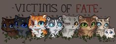 Victims of Fate by GrayPillow Briarlight, Cinderpelt, Brightheart, Jayfeather, One-eye, Crookedstar, Longtail, Snowkit.
