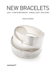 New Bracelets: 400+ Contemporary Jewelry Designs.
