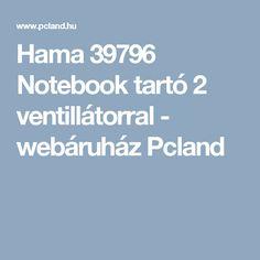 Hama 39796 Notebook tartó 2 ventillátorral - webáruház Pcland