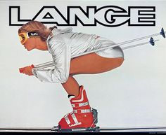 Lange Ski Boots: The Garcia years – 1974 to 1978 Every skier guy had one of these posters on his wall. Ski Vintage, Vintage Ski Posters, Vintage Golf, Vintage Hawaii, Vintage Tees, Vintage Travel, Alpine Skiing, Snow Skiing, Nordic Skiing