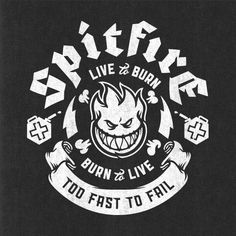 Spitfire - Kendrick Kidd   Will had a Spitfire tshirt just like this when we first started dating... 9 years ago!! :)