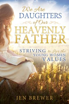 Inspiration > PRE-ORDER - We Are Daughters of Our Heavenly Father: Striving to Live the Young Women Values - Paperback | ISBN/UPC: 9781462116737 | Books & Things | LDS Books, Music & Art | CTR Rings | LDS Jewelry & Gifts