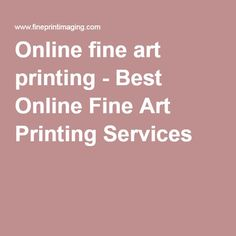 Online fine art printing - Best Online Fine Art Printing Services