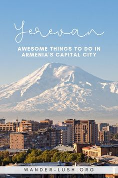Things to do in Yerevan, Armenia. #Yerevan #Armenia #Caucasus #Europe | Yerevan Armenia | Yerevan city | Yerevan things to do | Armenia travel