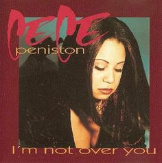 """rare CeCe PENISTON '94 """"I'm Not Over You"""" USA 4trk maxi   includes """"SILK"""" Hurley FUSION mix"""