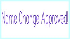 """New video """"Name Change Approved"""""""
