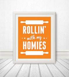 Rollin' With My Homies: Kitchen Print, Kitchen Art, Kitchen Poster, Custom Color - 8x10 Print