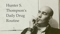 Hunter S. Thompson's Daily Drug Routine. - YouTube